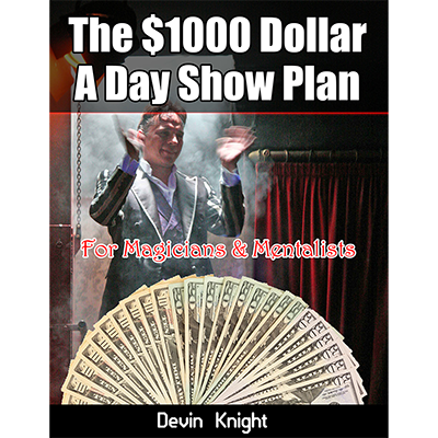 $1000 A Day Plan for Magicians - Devin Knight - Libro de Magia