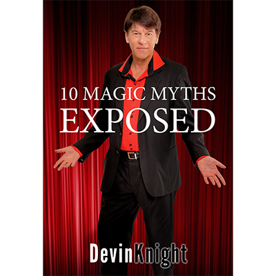 10 Magic Myths Exposed  Devin Knight