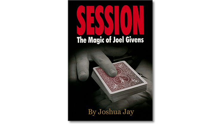 Session (Regular Edition) by Joel Givens and Joshua Jay - Book