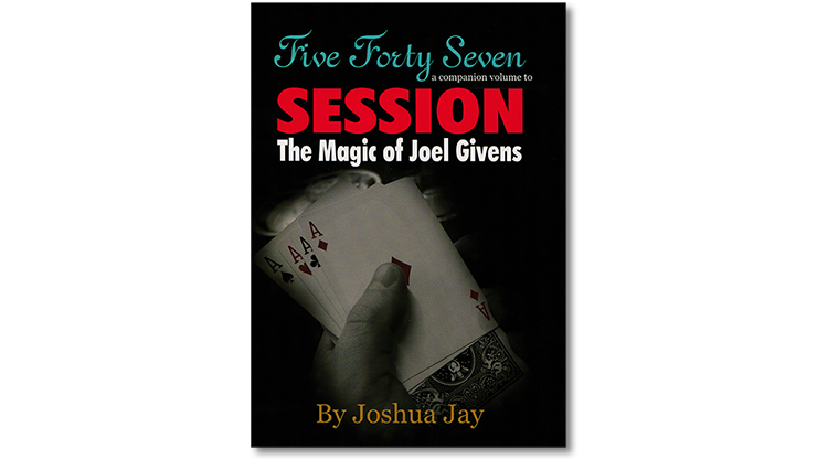 Five Forty Seven by Joel Givens and Joshua Jay