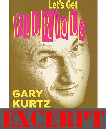 Flurious video DOWNLOAD (Excerpt of Let's Get Flurious) by Gary Kurtz