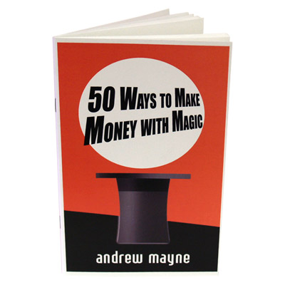 50 Ways To Make Money With Magic by Andrew Mayne (Autographed)  - Book