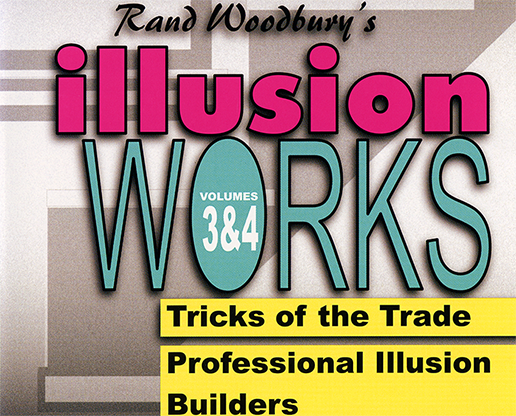 Illusion Works Volumes 3 & 4 by Rand Woodbury video DOWNLOAD
