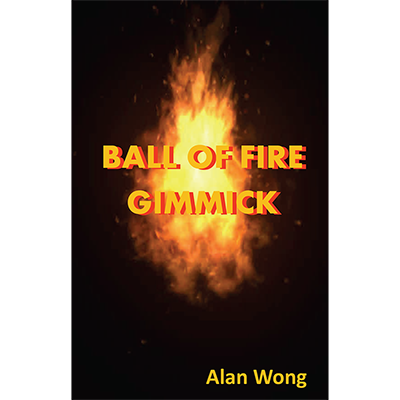 Ball of Fire - Alan Wong