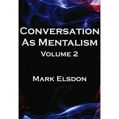 Conversation as Mentalism Vol. 2 by Mark Elsdon