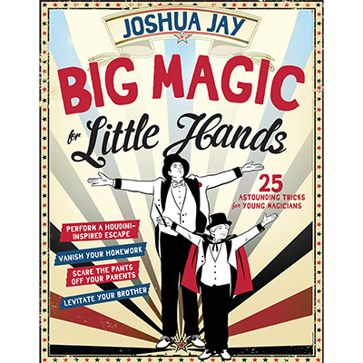 Big Magic for Little Hands - Joshua Jay - Libro de Magia