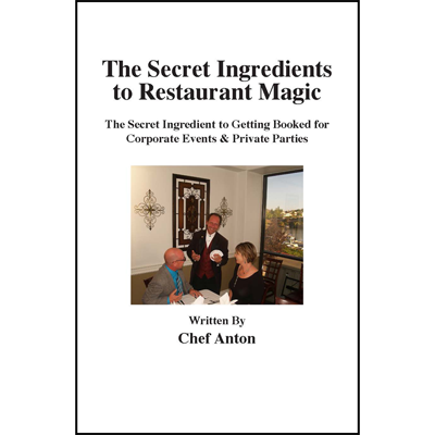 The Secret Ingredients to Restaurant Magic - Chef Anton - Libro de Magia