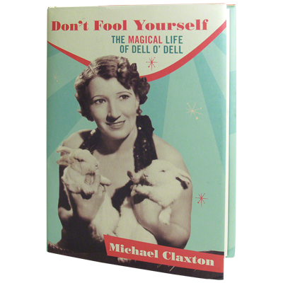 Dont Fool Yourself: The Magical Life of Dell ODell - Michael Claxton - Libro de Magia