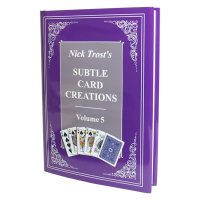 Subtle Card Creations of Nick Trost Vol. 5 - Libro de Magia