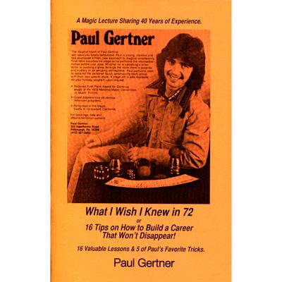 What I Wish I Knew in 72 - Paul Gertner - Libro de Magia