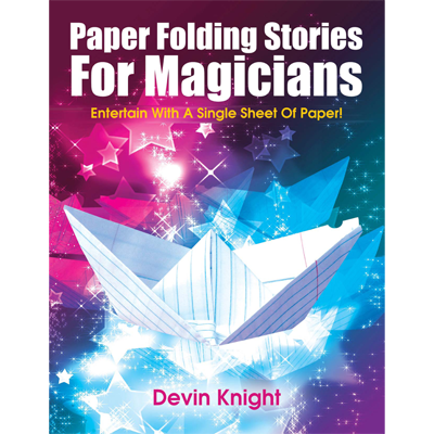 Paper Folding Stories for Magicians - Devin Knight - - eBook