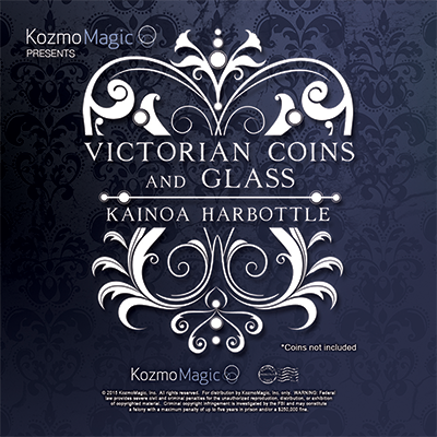 Victorian Coins and Glass (DVD and Gimmick) by Kainoa Harbottle and Kozmomagic - DVD