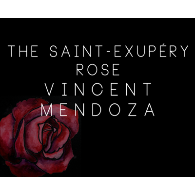 The Saint-Exerpury Rose by Vincent Mendoza & Lost Art Magic - Vi