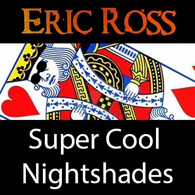 Super Cool Nightshades by Eric Ross - Video DOWNLOAD