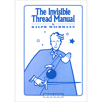 Invisible Thread Manual by Ralph Wichmann - Book