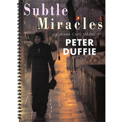 Subtle Miracles by Peter Dufffie