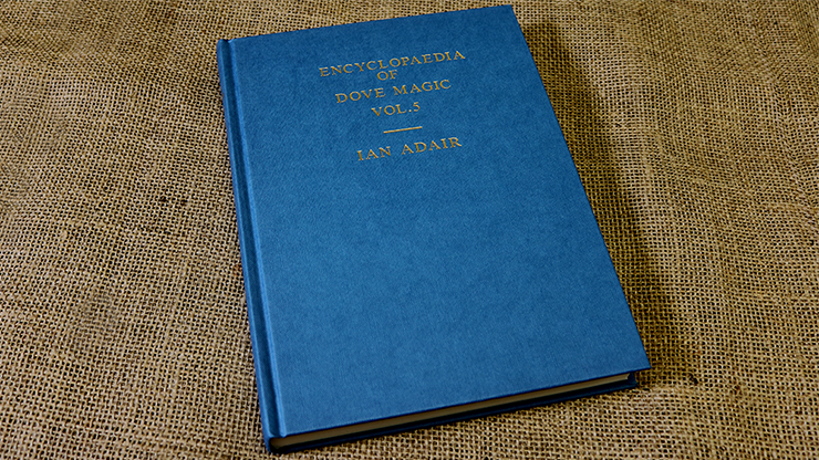 Encyclopedia of Dove Magic Volume 5 (Limited) - Ian Adair - Libro de Magia