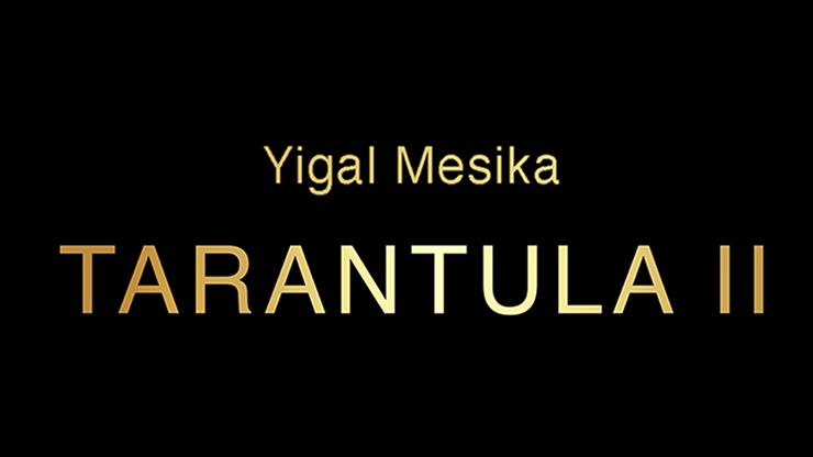 Tarantula II (Online Instructions and Gimmick) by Yigal Mesika - Trick