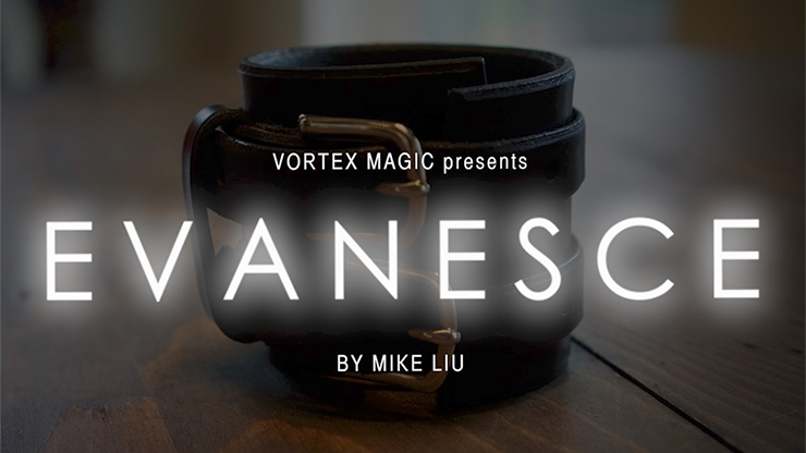 EVANESCE by Mike Liu and Vortex Magic - Bonus Ideas by Eric Chien - Universal-Trickgimmick