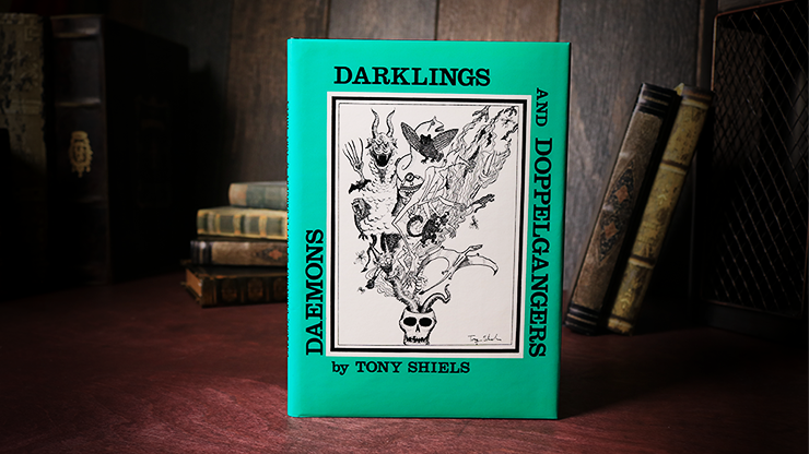 Daemons, Darklings and Doppelgangers (Limited/Out of Print) by Tony Shiels