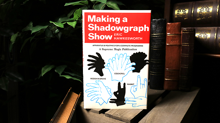 Making a Shadowgraph Show (Limited/Out of Print) - Eric Hawkesworth - Libro de Magia