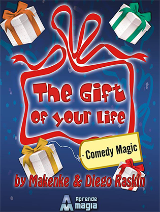 The Gift of Your Life by Makenke, Diego Raskin and Aprende Magia
