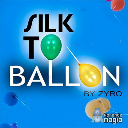 Silk to Balloon by Zyro and Aprendemagia  - Trick