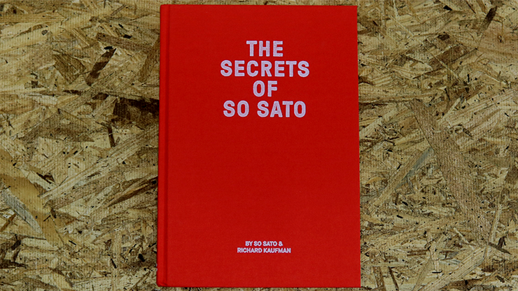 The Secrets of So Sato by So Sato and Richard Kaufman