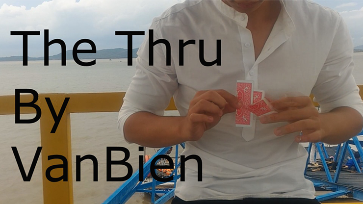 The Thru By VanBien Streaming Video