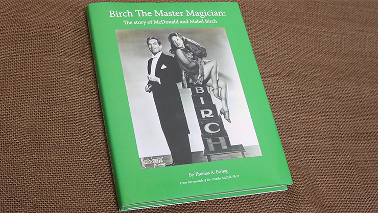 Birch The Master Magician: The story of McDonald & Mabel Birch - Thomas Ewing - Libro de Magia