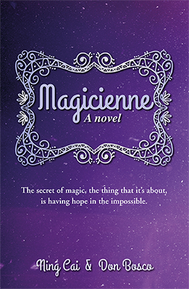 Magicienne: A Novel - Ning Cai & Don Bosco