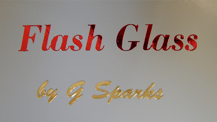 FLASH GLASS by G Sparks - Trick