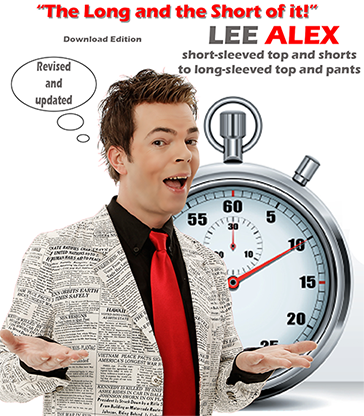 Quick Change The Long and the Short of It! Short Sleeved Top and Shorts to a Long Sleeved Top and Pants by Lee Alex eBook DOWNLOAD