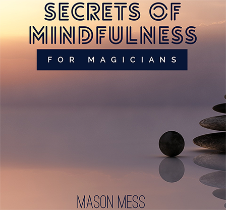 Secrets of Mindfulness for Magicians by Jason Messina Mixed Media DOWNLOAD