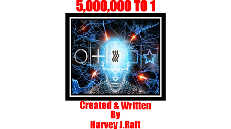 5,000,000 to 1 - Harvey Raft