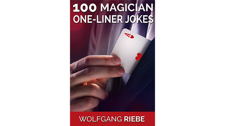 100 Magician One Liner Jokes by Wolfgang Riebe eBook DOWNLOAD