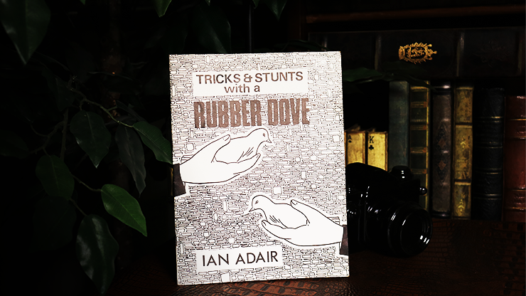 Tricks & Stunts with a Rubber Dove - Ian Adair