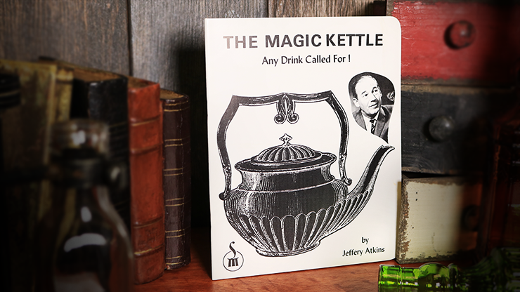 The Magic Kettle (Any Drink Called For!) - Jeffery Atkins - Libro de Magia