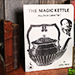 The Magic Kettle (Any Drink Called For!) by Jeffery Atkins - Book