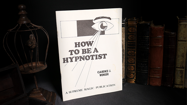 How to be a Hypnotist by Clarence J. Wenger - Book
