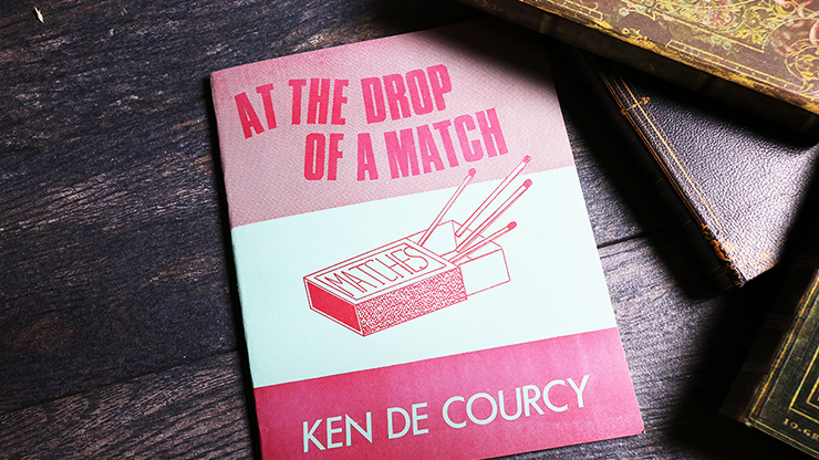 At the Drop of a Match - Ken De Courcy