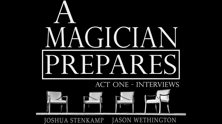 A Magician Prepares: Act One Interviews by Joshua Stenkamp and Jason Wethington eBook DOWNLOAD