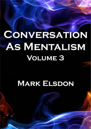 Conversation As Mentalism Vol. 3 - Mark Elsdon