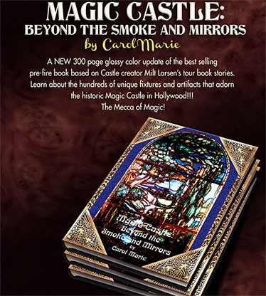 Magic Castle: Beyond the Smoke & Mirrors (Hardbound) - Carol Marie