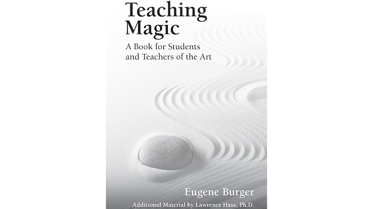 Teaching Magic: A Book for Students & Teachers of the Art - Eugene Burger - Libro de Magia