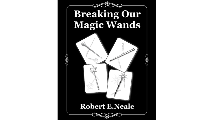 Breaking Our Magic Wands - Robert E. Neale - Libro de Magia