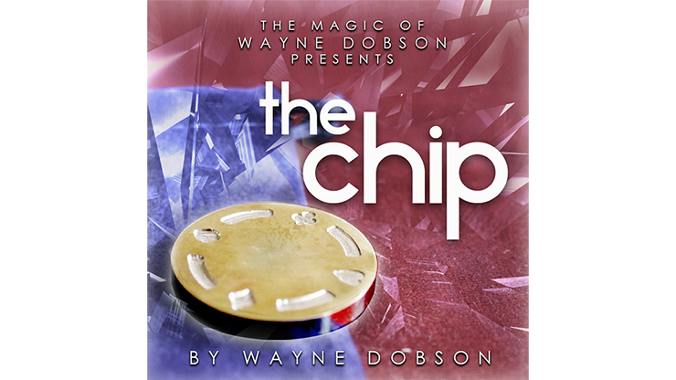 The Chip (Gimmicks and Online Instructions) by Wayne Dobson - Trick