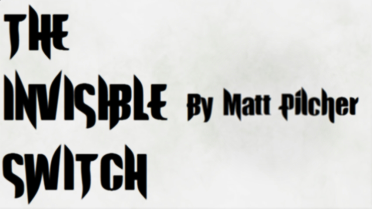 THE INVISIBLE SWITCH by Matt Pilcher video DOWNLOAD