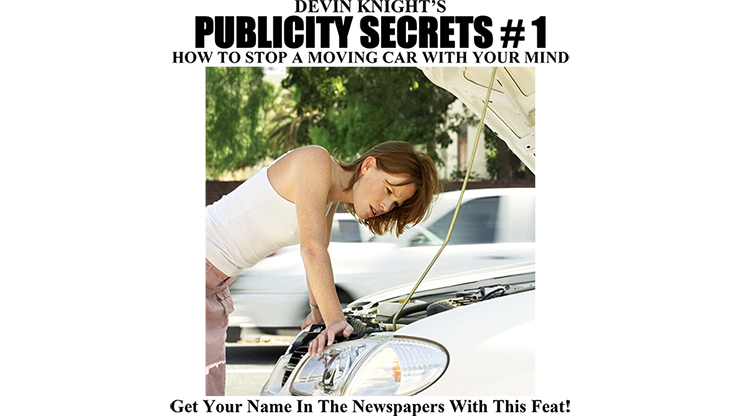 Publicity Secrets #1 How to Stop a Moving Car with Your Mind eBook DOWNLOAD