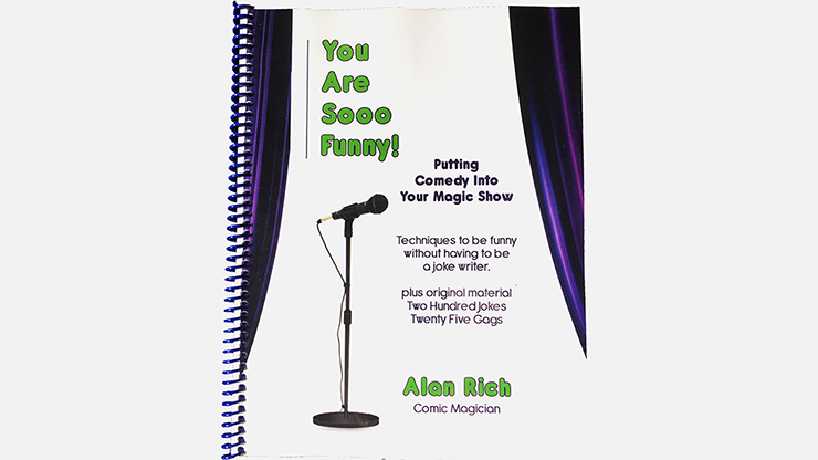 You Are Sooo Funny! (Putting Comedy Into Your Magic Show) - Alan Rich